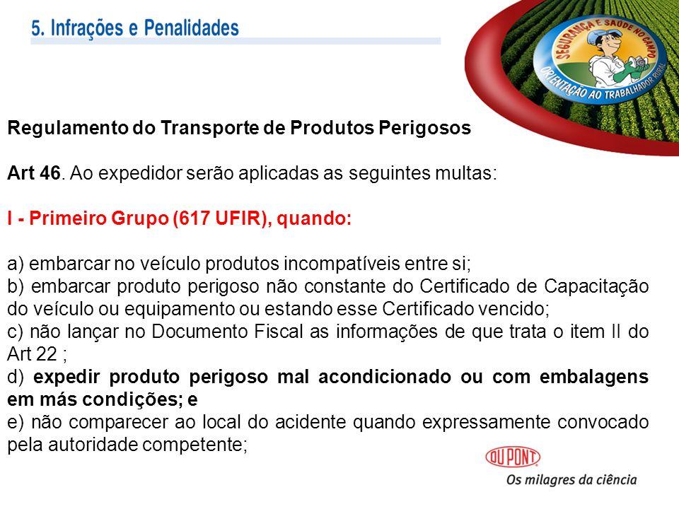 Regulamento do Transporte de Produtos Perigosos Art 46.