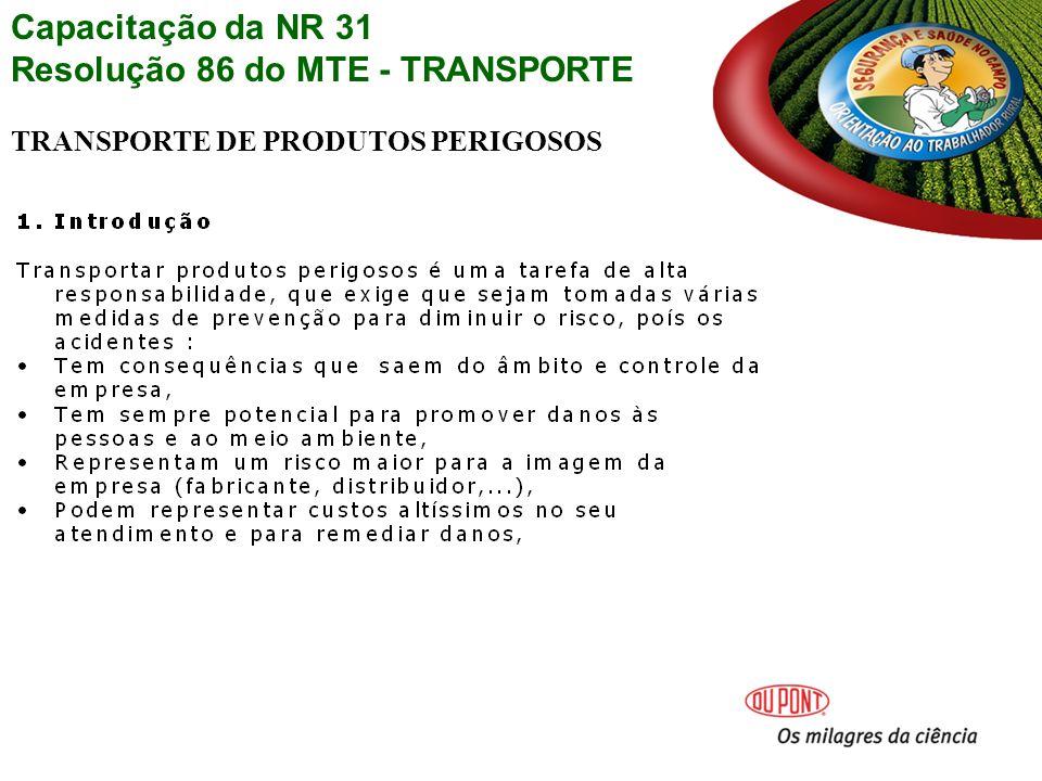 Capacitação da NR 31 Resolução 86 do MTE - TRANSPORTE TRANSPORTE DE PRODUTOS PERIGOSOS