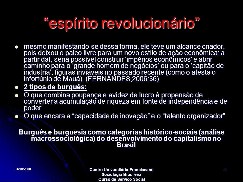 31/10/2008 Centro Universitário Franciscano Sociologia Brasileira Curso de Servico Social 3 espírito revolucionário mesmo manifestando-se dessa forma,