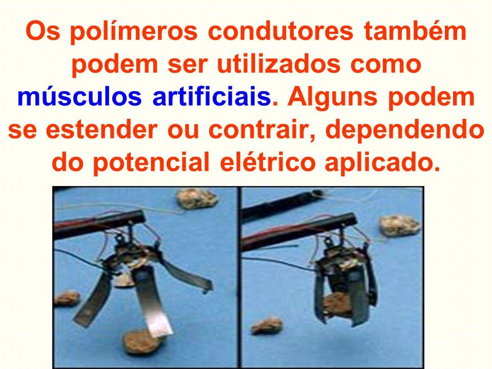 Os polímeros condutores também podem ser utilizados como músculos artificiais. Alguns podem se estender ou contrair, dependendo do potencial elétrico