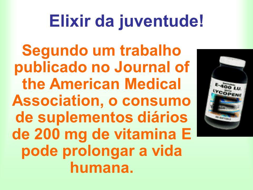 Elixir da juventude! Segundo um trabalho publicado no Journal of the American Medical Association, o consumo de suplementos diários de 200 mg de vitam