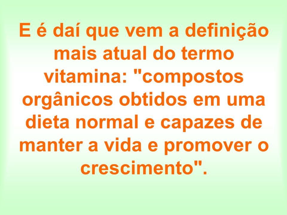 A ausência de uma vitamina, bloqueia uma ou mais reações metabólicas específicas na célula, e pode eventualmente causar um distúrbio no balanço metabólico do organismo inteiro.