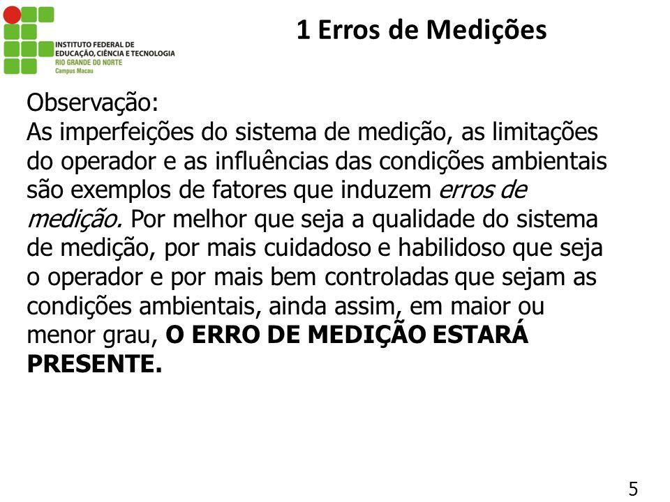 1.2 TIPOS DE ERROS ERRO SISTEMÁTICO: é a parcela previsível do erro.