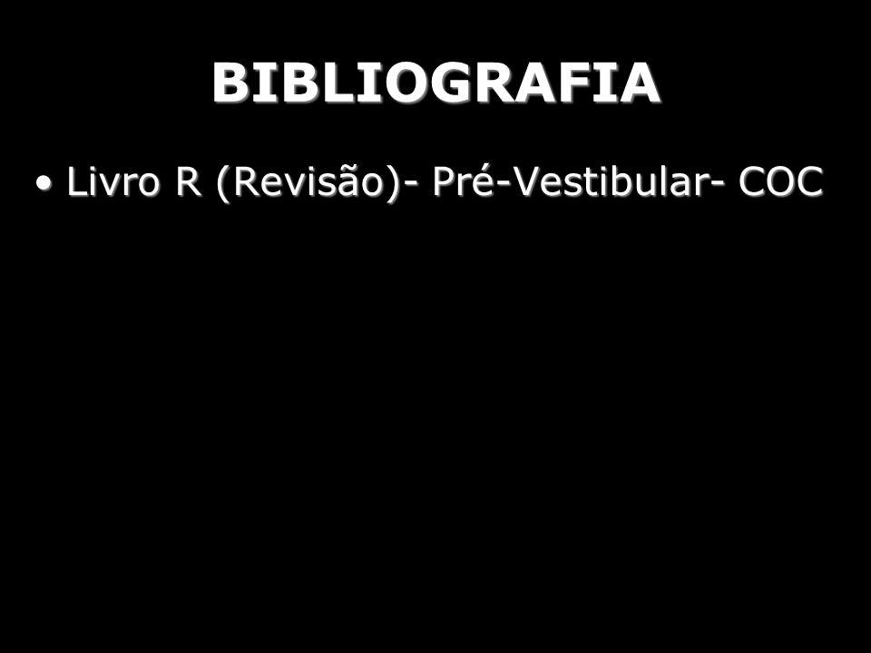 BIBLIOGRAFIA Livro R (Revisão)- Pré-Vestibular- COCLivro R (Revisão)- Pré-Vestibular- COC