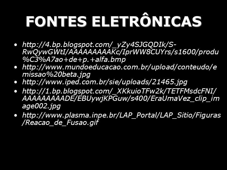 FONTES ELETRÔNICAS http://4.bp.blogspot.com/_yZy4SJGQDIk/S- RwQywGWtI/AAAAAAAAAKc/IprWW8CUYrs/s1600/produ %C3%A7ao+de+p.+alfa.bmp http://www.mundoeduc