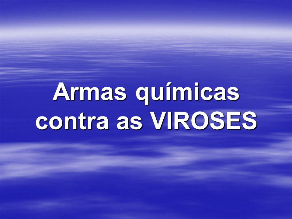 Armas químicas contra as VIROSES