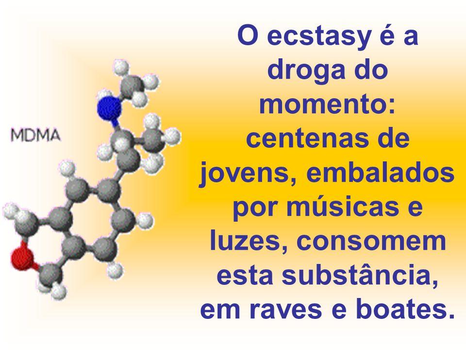 O ecstasy é a droga do momento: centenas de jovens, embalados por músicas e luzes, consomem esta substância, em raves e boates.