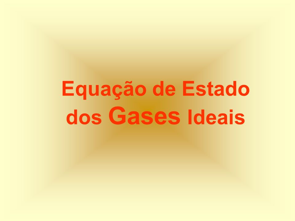 Equação de Estado dos Gases Ideais