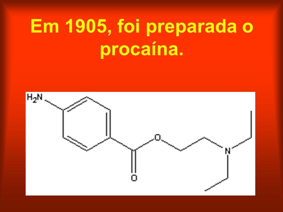Em 1905, foi preparada o procaína.
