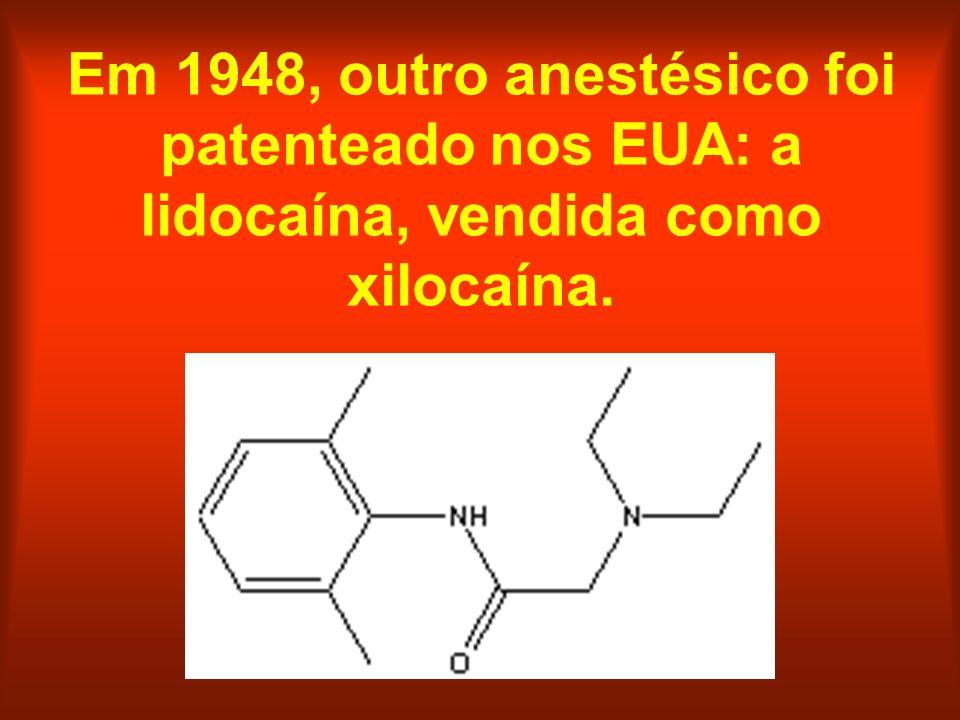 Em 1948, outro anestésico foi patenteado nos EUA: a lidocaína, vendida como xilocaína.