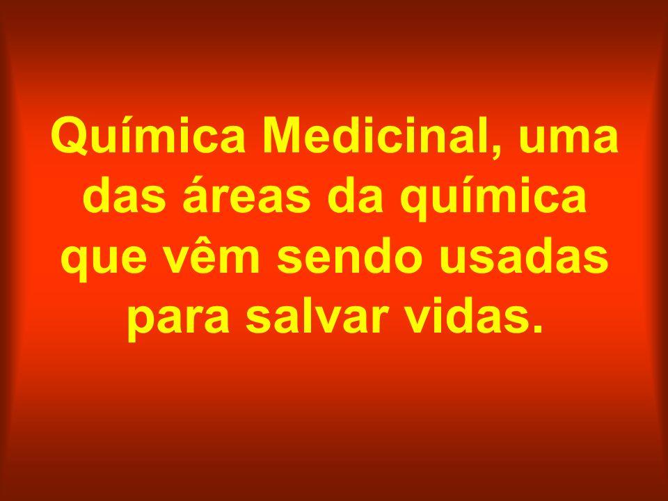 Química Medicinal, uma das áreas da química que vêm sendo usadas para salvar vidas.