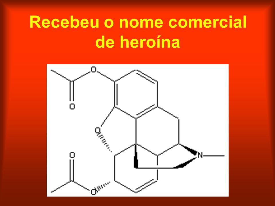Recebeu o nome comercial de heroína