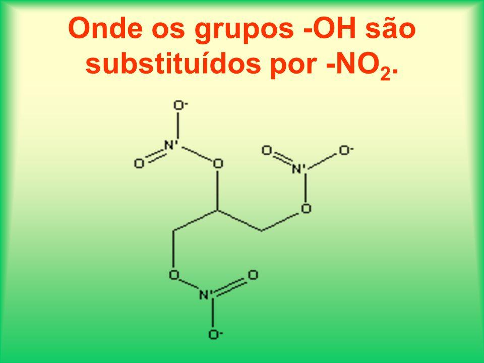 Onde os grupos -OH são substituídos por -NO 2.