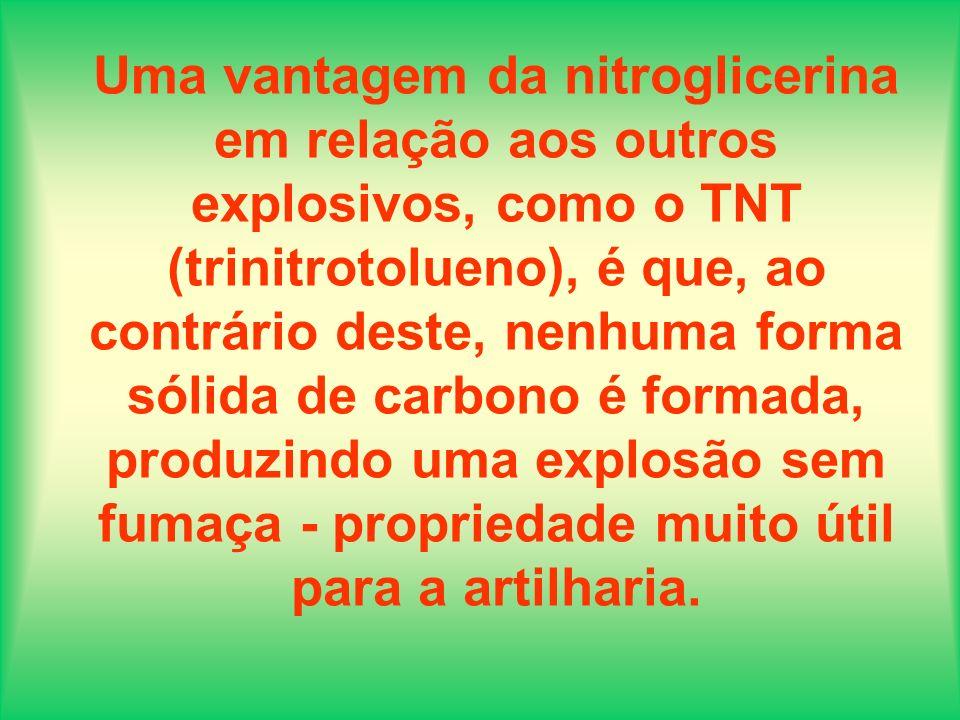 Uma vantagem da nitroglicerina em relação aos outros explosivos, como o TNT (trinitrotolueno), é que, ao contrário deste, nenhuma forma sólida de carb