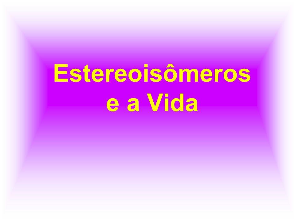 Estereoisômeros e a Vida