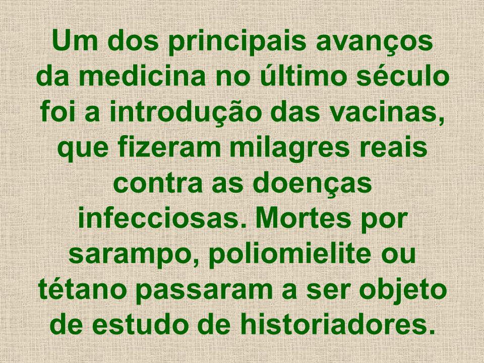 Um dos principais avanços da medicina no último século foi a introdução das vacinas, que fizeram milagres reais contra as doenças infecciosas. Mortes