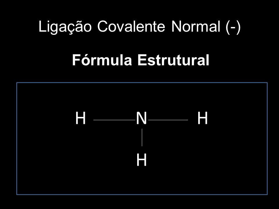 Ligação Covalente Normal (-) Fórmula Molecular