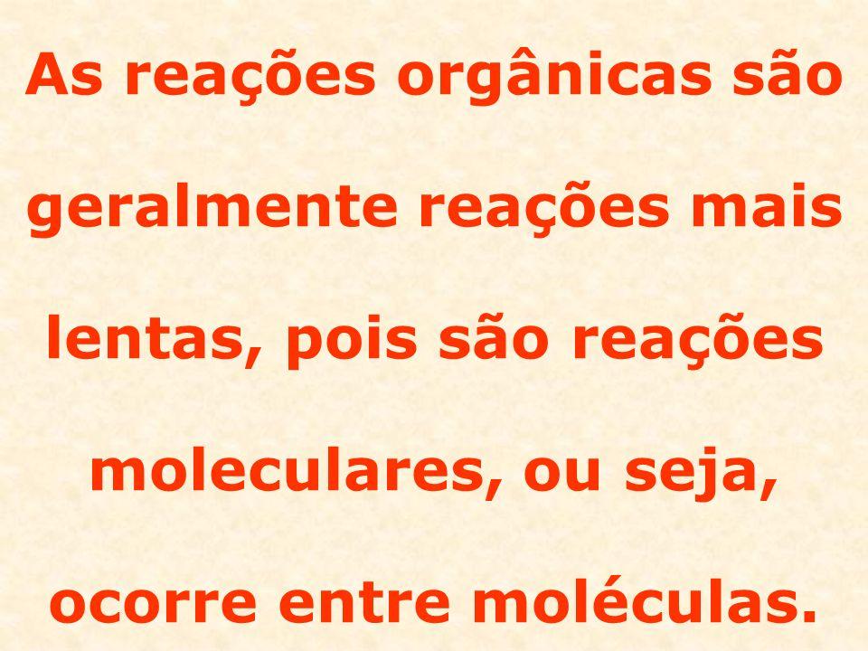 De um modo geral, a heterólise é mais fácil que a homólise.