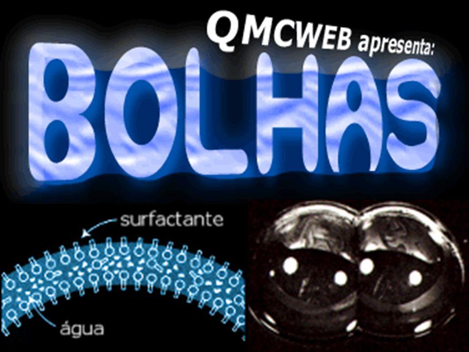 Quando a bolha é formada uma certa quantidade de água fica preza no interior do filme dando estabilidade ao mesmo.