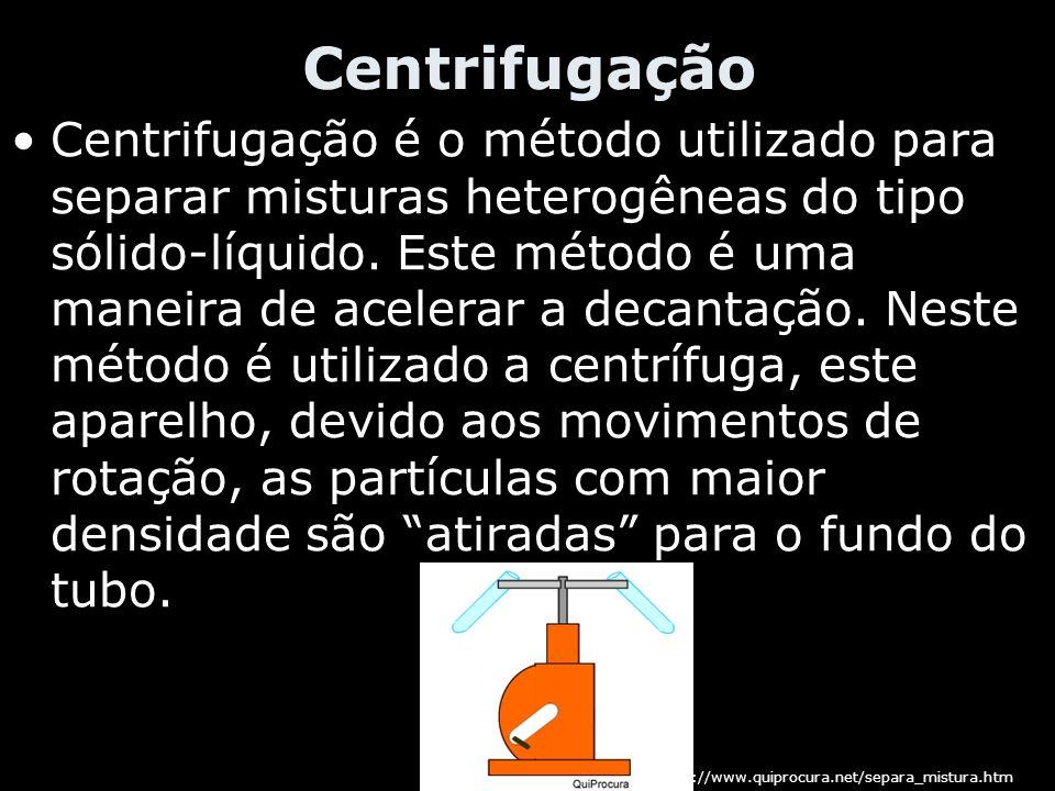 Centrifugação Centrifugação é o método utilizado para separar misturas heterogêneas do tipo sólido-líquido. Este método é uma maneira de acelerar a de