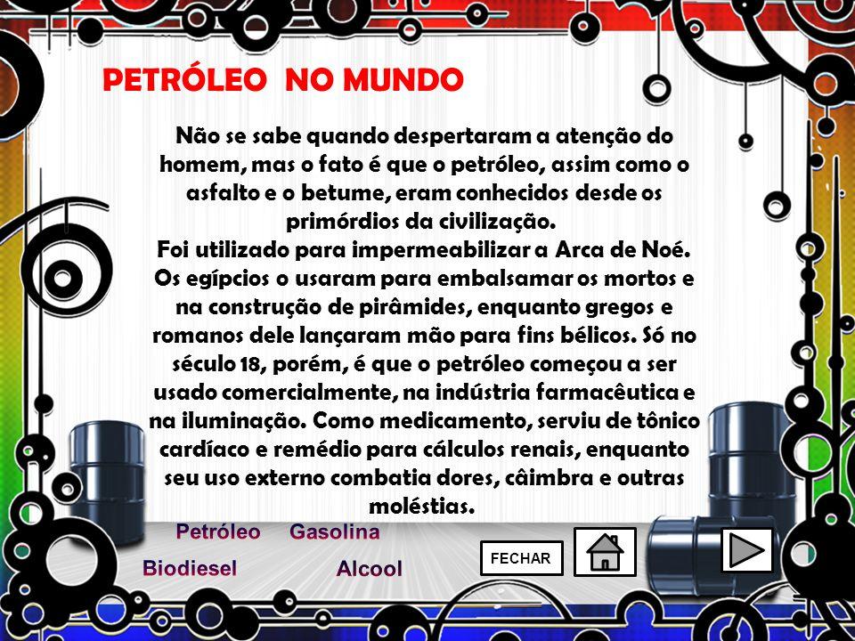 Não se sabe quando despertaram a atenção do homem, mas o fato é que o petróleo, assim como o asfalto e o betume, eram conhecidos desde os primórdios d