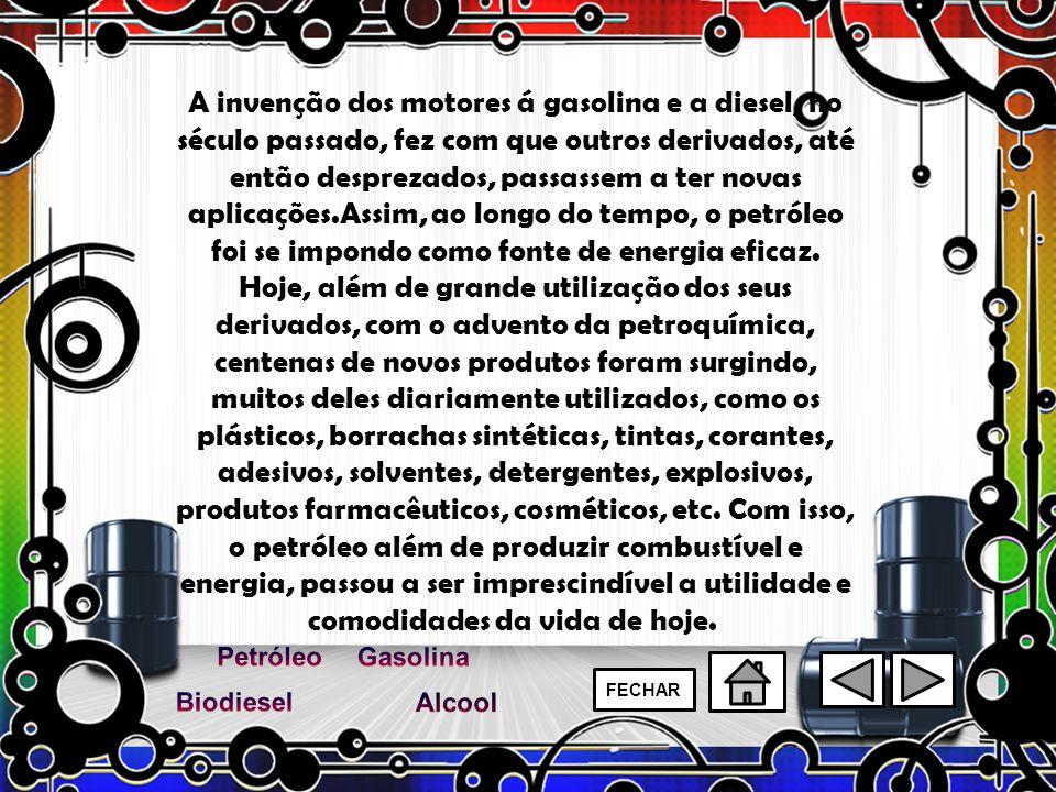 A invenção dos motores á gasolina e a diesel, no século passado, fez com que outros derivados, até então desprezados, passassem a ter novas aplicações