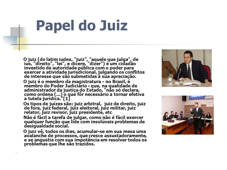 Papel do Juiz O juiz (do latim iudex,