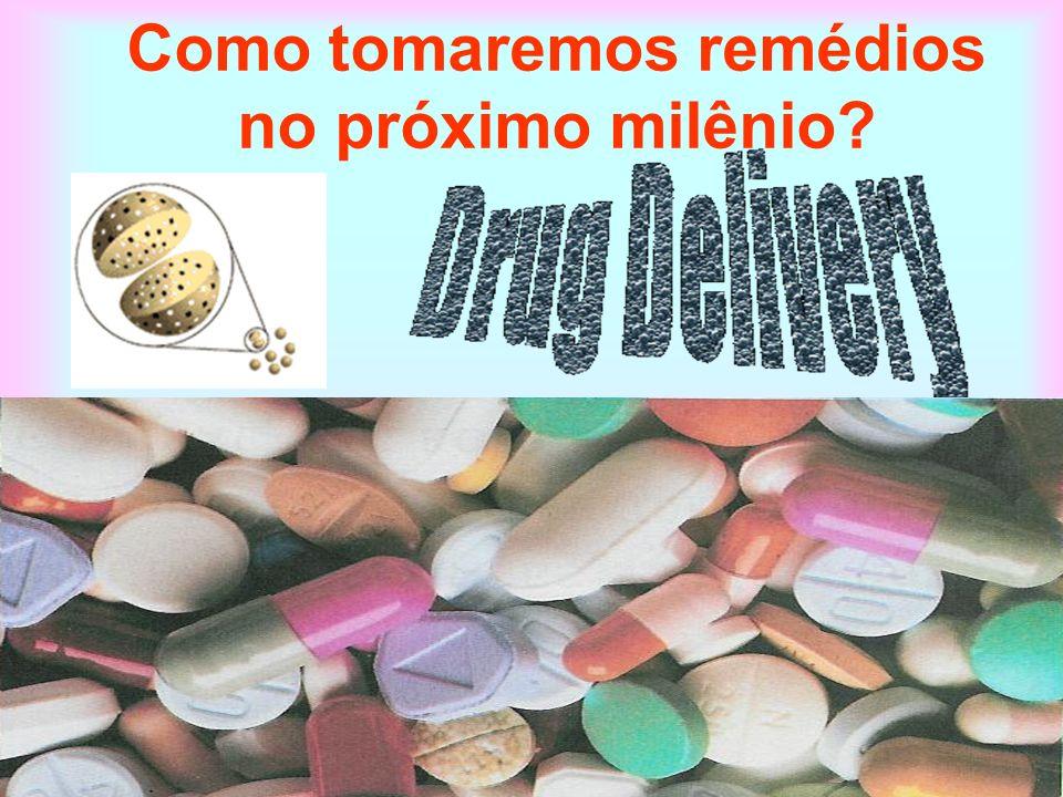 Como tomaremos remédios no próximo milênio?