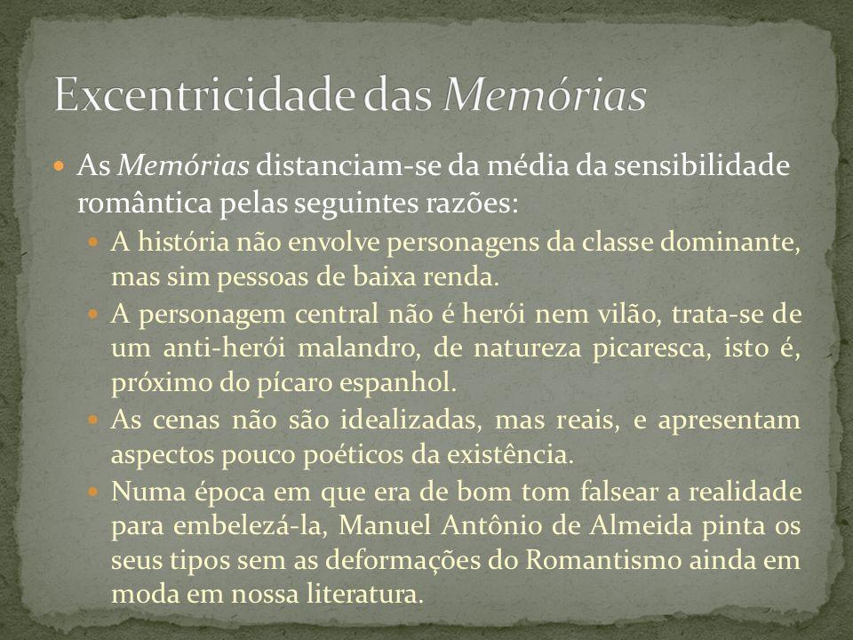 As Memórias distanciam-se da média da sensibilidade romântica pelas seguintes razões: A história não envolve personagens da classe dominante, mas sim