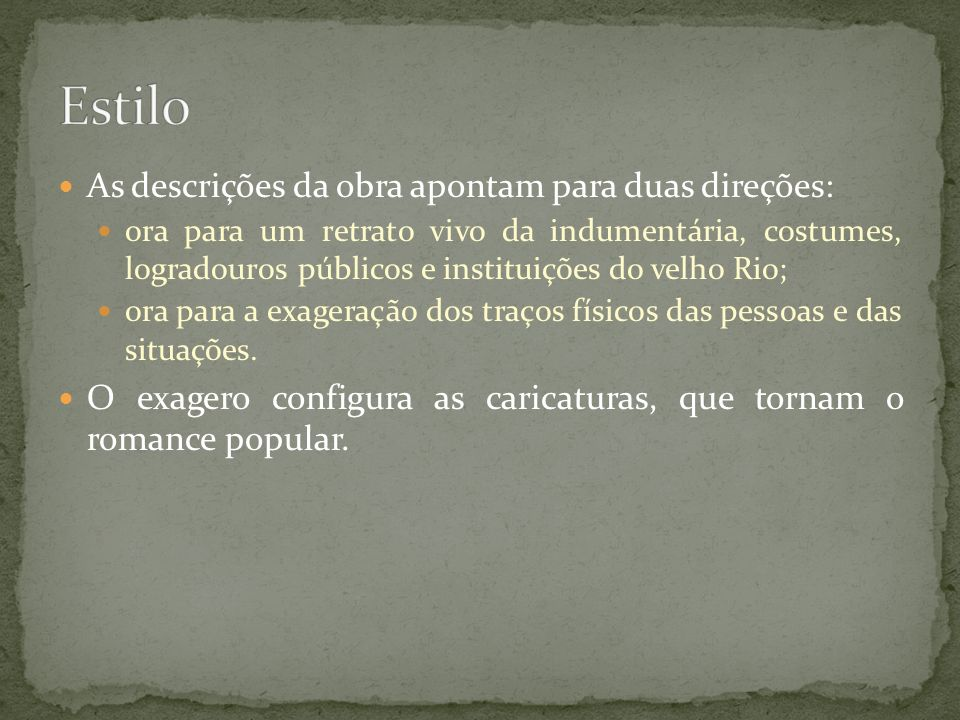As descrições da obra apontam para duas direções: ora para um retrato vivo da indumentária, costumes, logradouros públicos e instituições do velho Rio