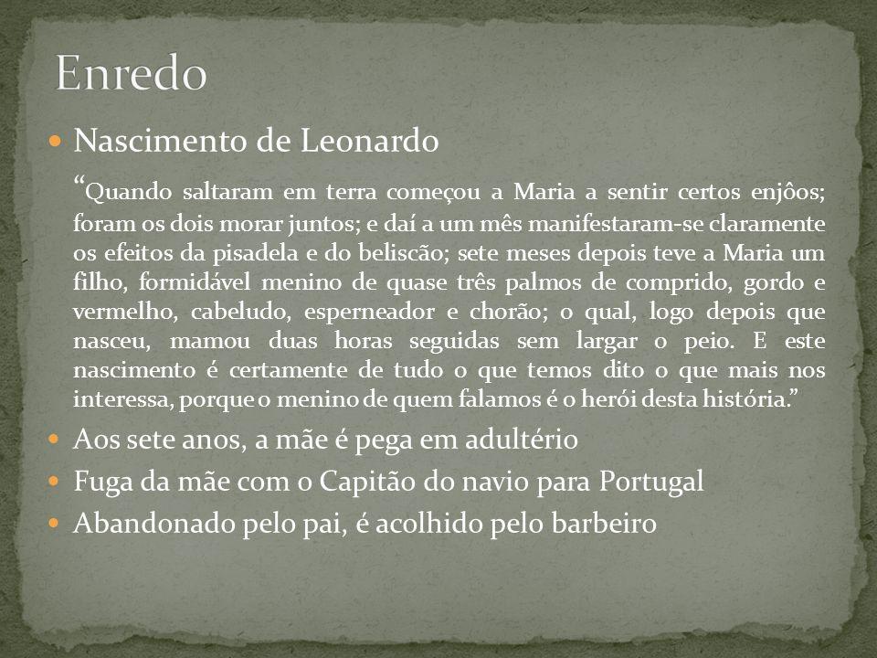Nascimento de Leonardo Quando saltaram em terra começou a Maria a sentir certos enjôos; foram os dois morar juntos; e daí a um mês manifestaram-se cla
