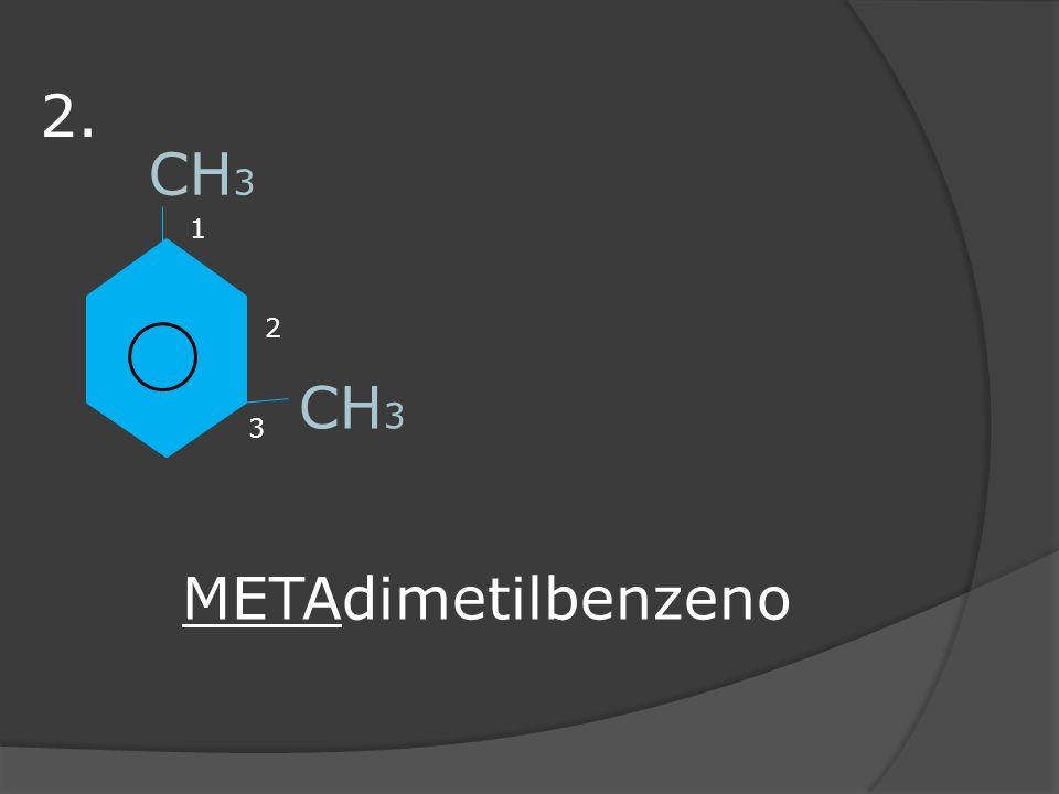 CH 3 3 2 1 METAdimetilbenzeno 2.