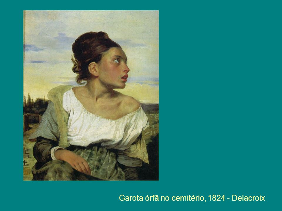 Garota órfã no cemitério, 1824 - Delacroix