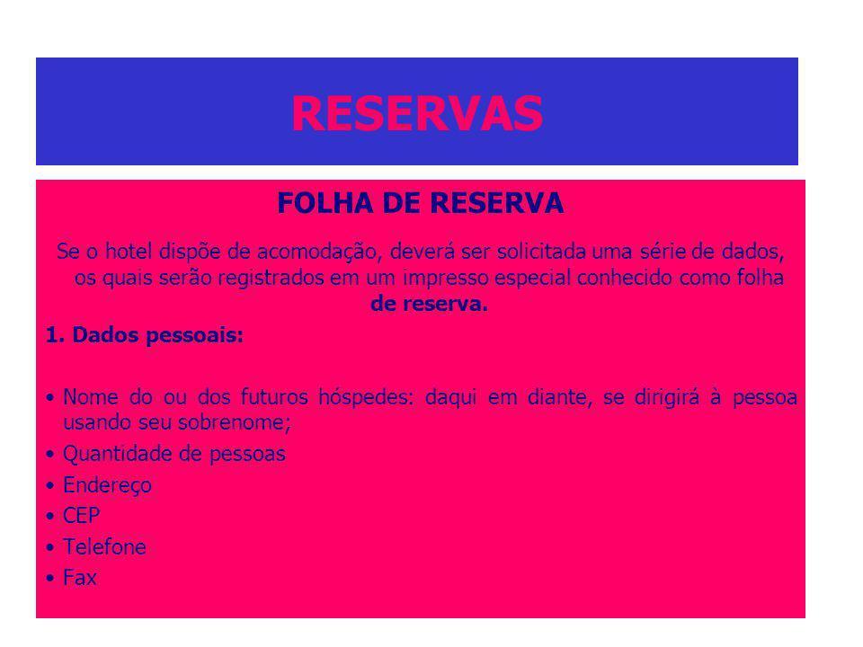 RESERVAS FOLHA DE RESERVA Se o hotel dispõe de acomodação, deverá ser solicitada uma série de dados, os quais serão registrados em um impresso especia