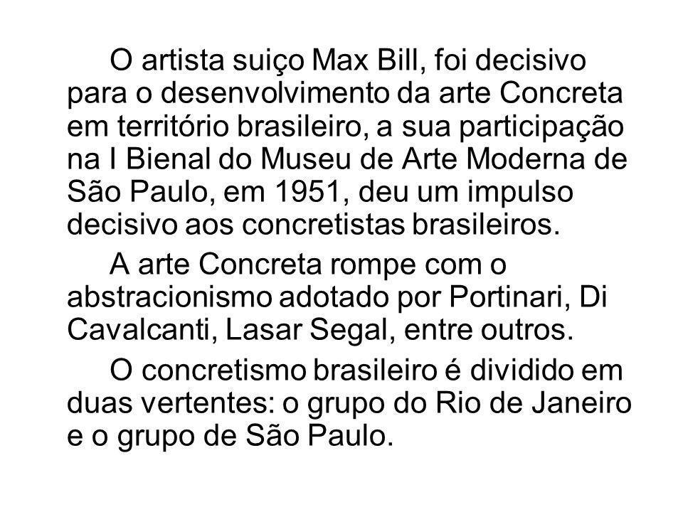 O artista suiço Max Bill, foi decisivo para o desenvolvimento da arte Concreta em território brasileiro, a sua participação na I Bienal do Museu de Ar