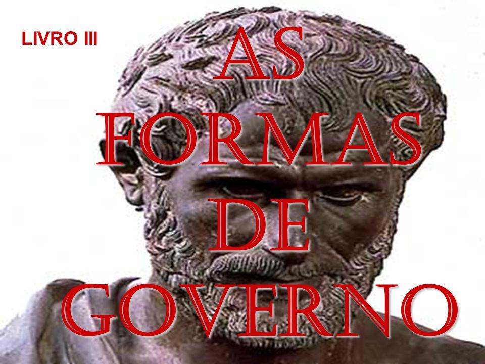 AS FORMAS DE GOVERNO LIVRO III