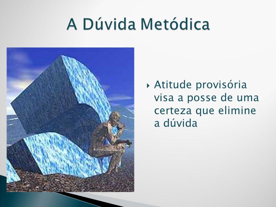 Atitude provisória visa a posse de uma certeza que elimine a dúvida