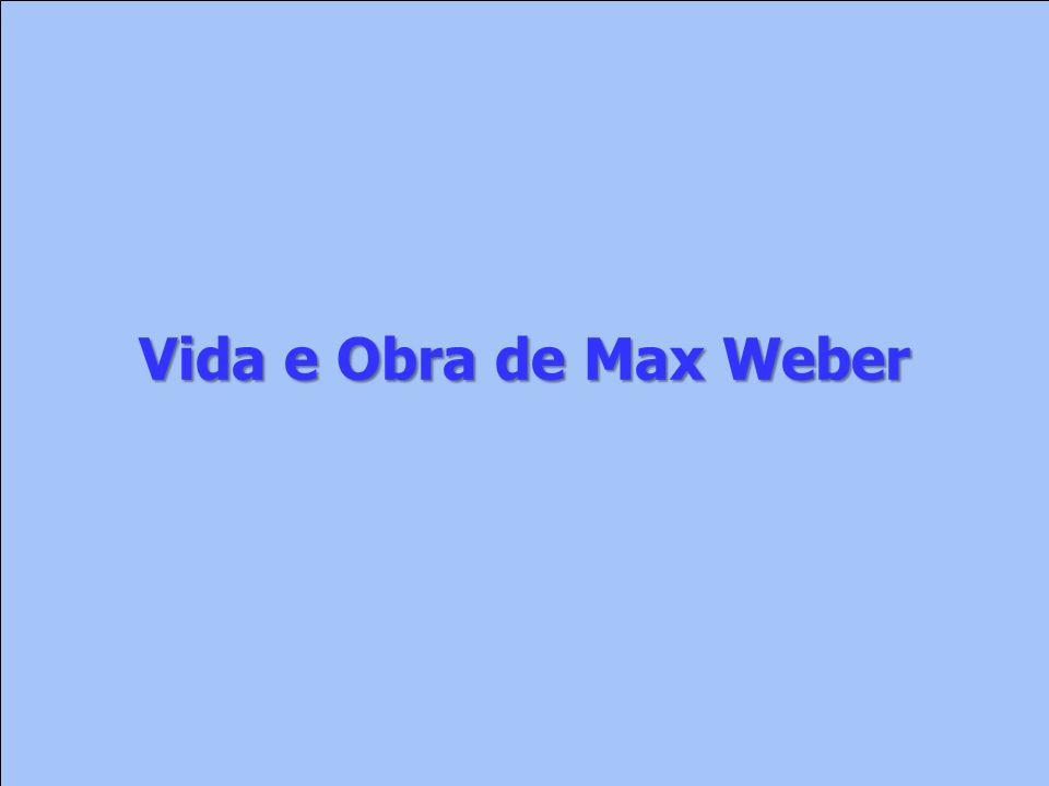 Vida e Obra de Max Weber