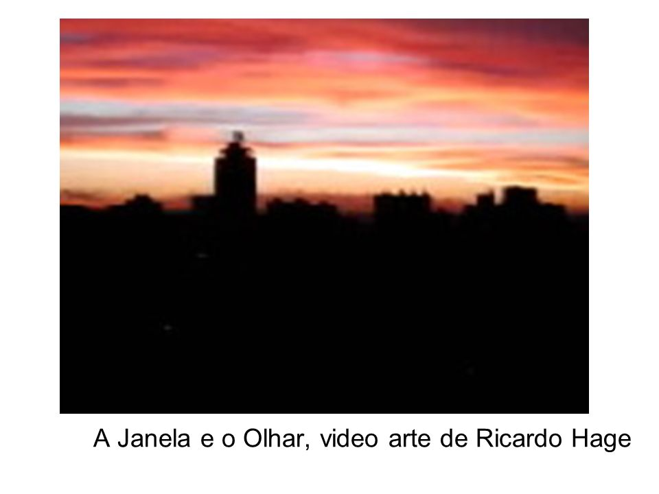 A Janela e o Olhar, video arte de Ricardo Hage