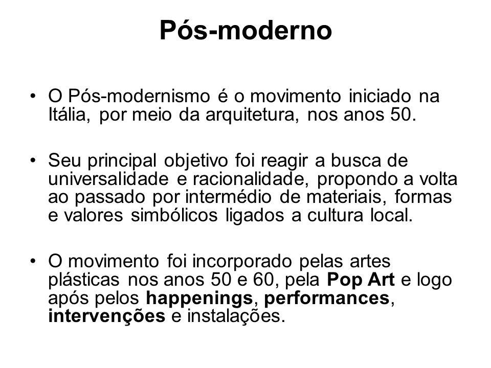 Pós-moderno O Pós-modernismo é o movimento iniciado na Itália, por meio da arquitetura, nos anos 50. Seu principal objetivo foi reagir a busca de univ