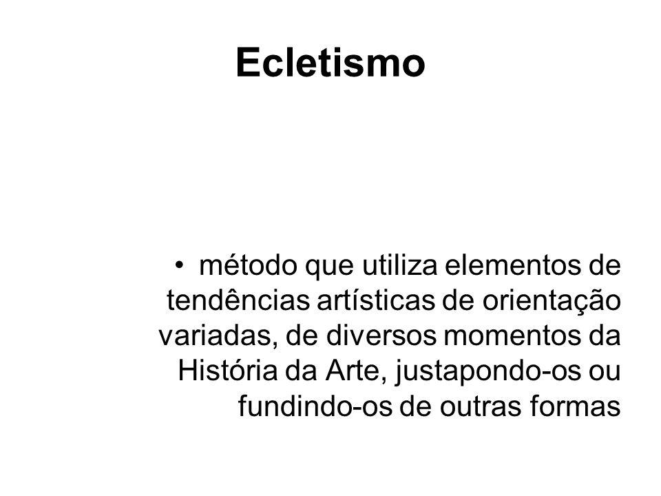 Ecletismo método que utiliza elementos de tendências artísticas de orientação variadas, de diversos momentos da História da Arte, justapondo-os ou fun