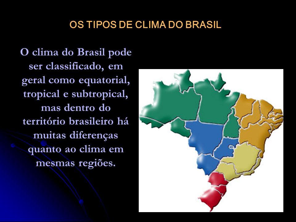 O clima do Brasil pode ser classificado, em geral como equatorial, tropical e subtropical, mas dentro do território brasileiro há muitas diferenças qu