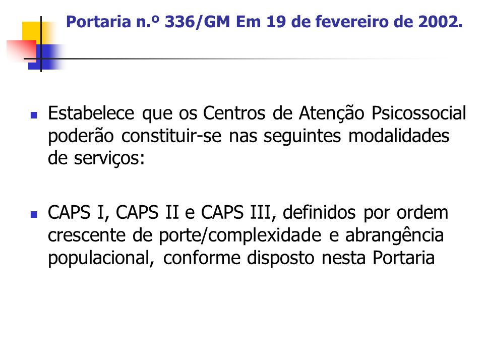 REDE DE SAÚDE MENTAL De acordo com o porte dos municípios a implantação dos serviços são definidos da seguinte forma: - Mun.