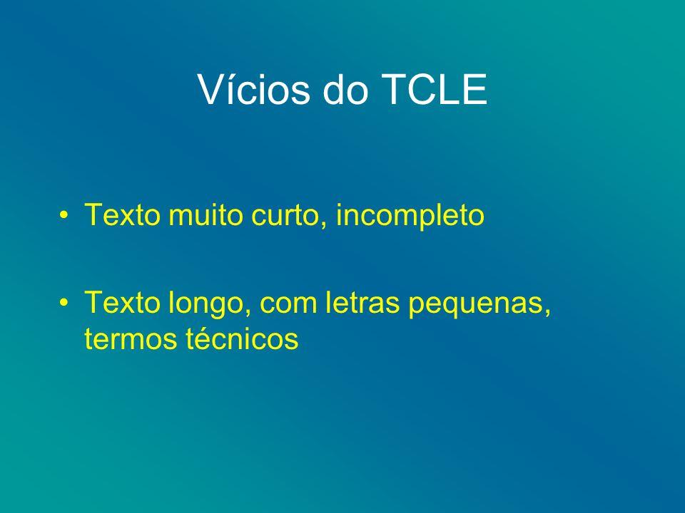 Vícios do TCLE Texto muito curto, incompleto Texto longo, com letras pequenas, termos técnicos