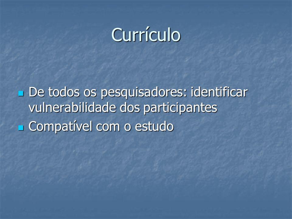 Currículo De todos os pesquisadores: identificar vulnerabilidade dos participantes De todos os pesquisadores: identificar vulnerabilidade dos particip