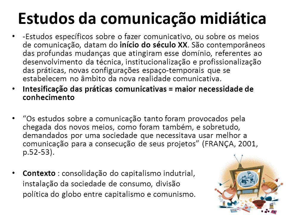 Estudos da comunicação midiática -Estudos específicos sobre o fazer comunicativo, ou sobre os meios de comunicação, datam do início do século XX. São