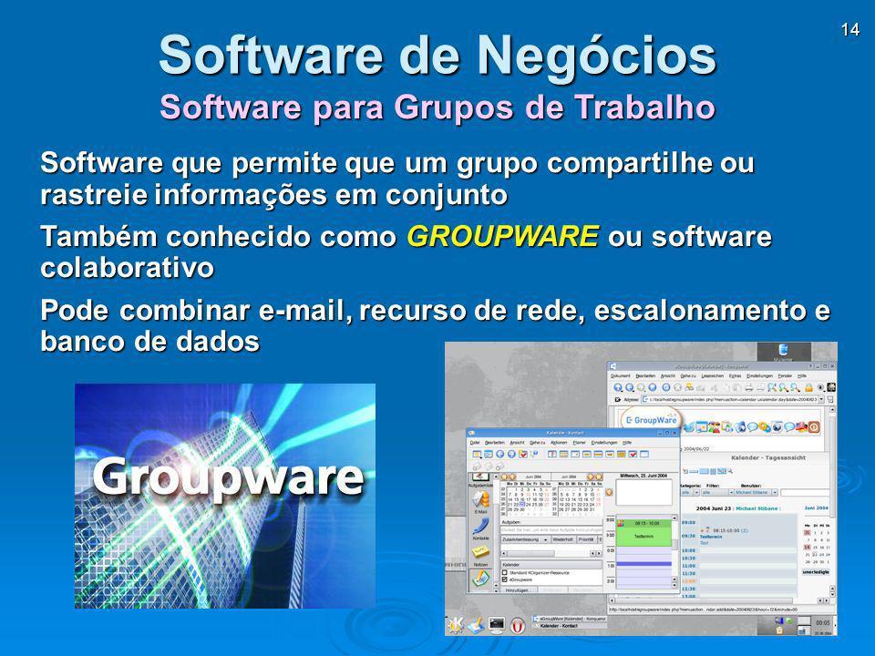 14 Software para Grupos de Trabalho Software de Negócios Software que permite que um grupo compartilhe ou rastreie informações em conjunto Também conh