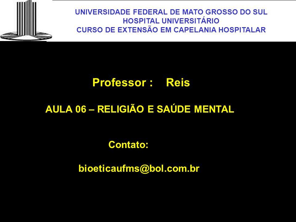 UNIVERSIDADE FEDERAL DE MATO GROSSO DO SUL HOSPITAL UNIVERSITÁRIO CURSO DE EXTENSÃO EM CAPELANIA HOSPITALAR UFMS Moreira-Almeida et al.