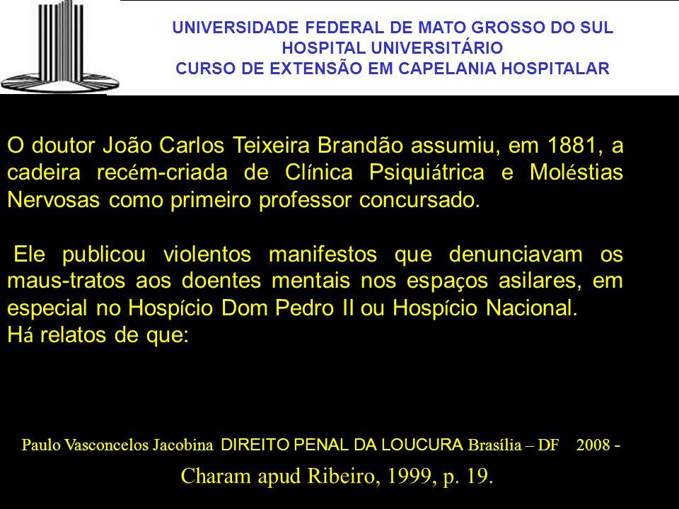 UNIVERSIDADE FEDERAL DE MATO GROSSO DO SUL HOSPITAL UNIVERSITÁRIO CURSO DE EXTENSÃO EM CAPELANIA HOSPITALAR UFMS O doutor João Carlos Teixeira Brandão