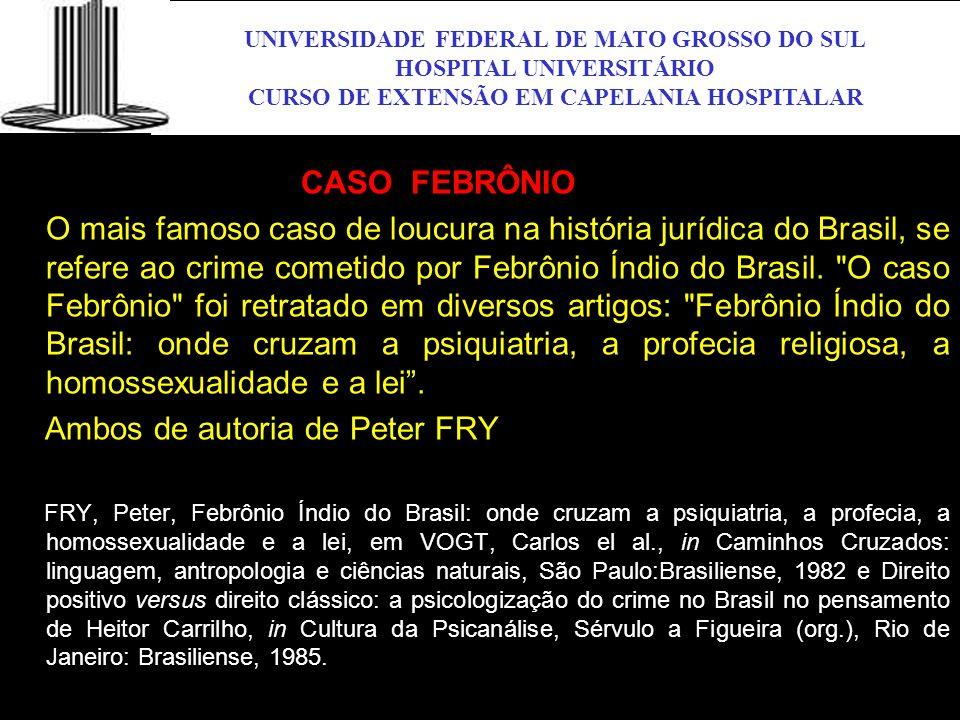 UNIVERSIDADE FEDERAL DE MATO GROSSO DO SUL HOSPITAL UNIVERSITÁRIO CURSO DE EXTENSÃO EM CAPELANIA HOSPITALAR UFMS O CASO FEBRÔNIO O mais famoso caso de